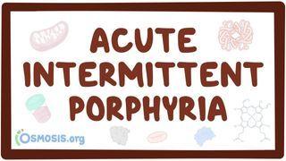 Video poster for Acute intermittent porphyria