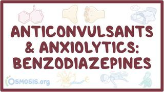 Video poster for Anticonvulsants and anxiolytics: Benzodiazepines