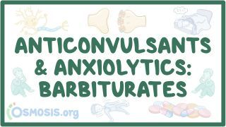 Video poster for Anticonvulsants and anxiolytics: Barbiturates