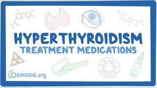 Video poster for Hyperthyroidism medications