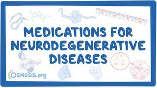 Video poster for Medications for neurodegenerative diseases