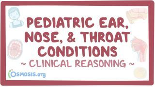 Video poster for Clinical Reasoning: Pediatric ear, nose, and throat conditions