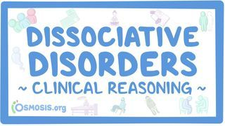 Video poster for Clinical Reasoning: Dissociative disorders