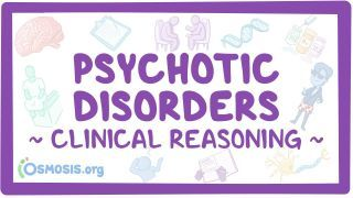 Video poster for Clinical Reasoning: Psychotic disorders