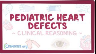 Video poster for Clinical Reasoning: Pediatric heart defects