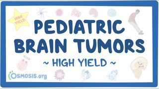 Video poster for High Yield: Pediatric brain tumors