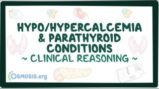 Video poster for Clinical Reasoning: Hypo/hypercalcemia and parathyroid conditions