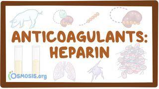 Video poster for Anticoagulants: Heparin